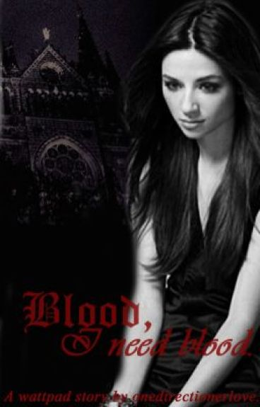 Blood, I need blood by onedirectionerlove