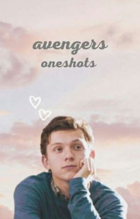 avengers oneshots (PAUSED, requests still open tho) by carolyn_diane04