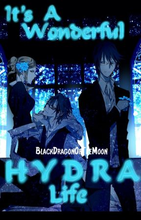It's A Wonderful ◦○H Y D R A○◦ Life |[SCEPTER 4]| by BlackDragonOfTheMoon