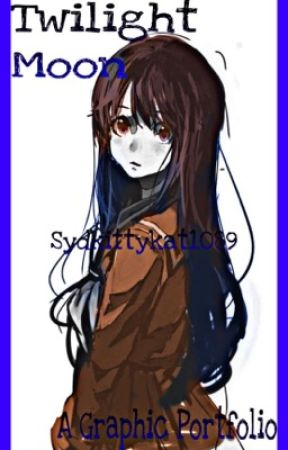 Twilight Moon: A graphic Portfolio  by Sydkittykat1089
