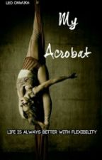 My Acrobat by CookieeMonzter