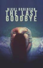 The Last Goodbye by nikknakk3