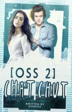 [OSS 2] Chat Chut •Sequel Of Messages• by 18-hours