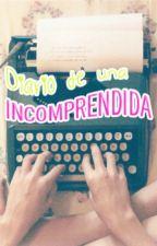 Diario de una INCOMPRENDIDA by MrsCruella