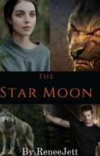 The Star Moon *SECOND IN THE MOON SERIES* by ReneeJett