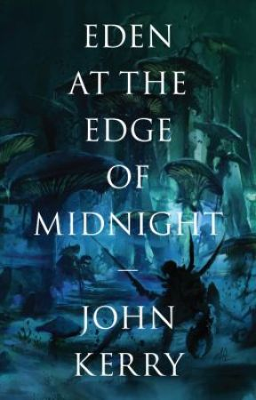 Eden at the Edge of Midnight by JohnKerry