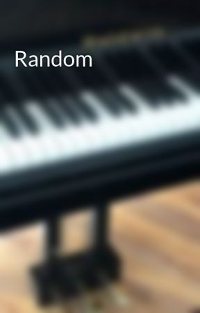 Random by QueenEmber7