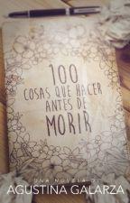 100 cosas que hacer antes de morir IEN EDICIÓN|. by ForeverAgusGalarza