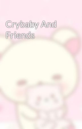 Crybaby And Friends by KeepCalmAndLoveBoba