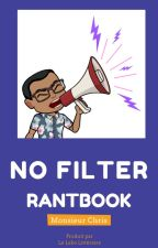#NoFilter [Rant Book Audio] by MonsieurChris