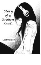 Story of a Broken Soul by lostmaiden