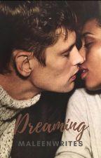 Dreaming (BWWM) by MaleenWrites