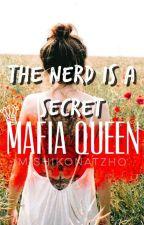The Nerd Is A Secret Mafia Queen by Mishikonatzho