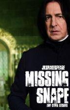 Missing Snape (Harry Potter Fanfic) by jkshakespeare