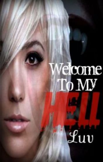 Welcome To My Hell, Luv.