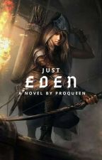 Just Eden |✓| Not Edited #wattys2020 by MyDearAuthor