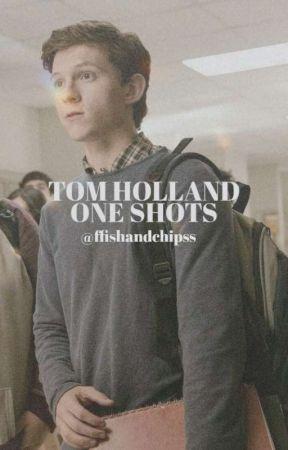 Tom Holland One Shots [Reader Insert] by ffishandchipss