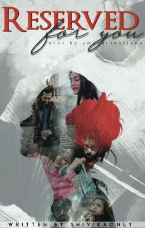 Reserved For You (Shivika Version) by ShivikaOnly