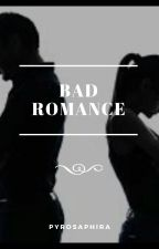 Bad Romance by PyroSaphira