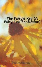 The Fairy's Key (A Fairy Tail Fanfiction) by PaintedBunny