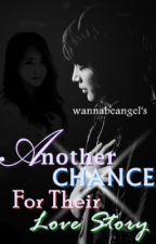 Another Chance For Their Love Story [HIATUS] by wannabeangel