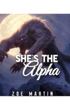 She's The Alpha by itsjustmezoe14