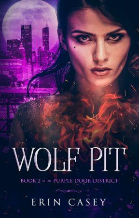Wolf Pit: Book 2 of The Purple Door District (Sample) by erincasey09