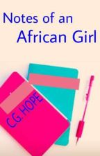 Notes Of An African Girl by CG_Hope