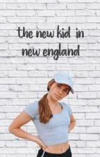 The New Kid in New England by wickthewriter