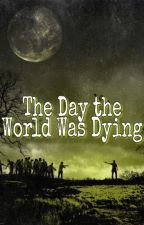 The Day The World Was Dying by CM_Herndon
