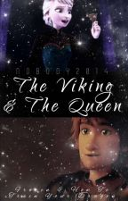 The Viking & The Queen [Frozen/How To Train Your Dragon + Hiccelsa Fanfiction] [Book 1] by Nobody2014