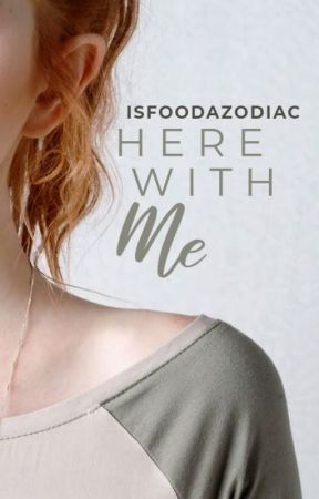 Here With Me by IsFoodAZodiac