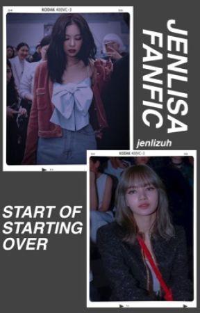 Start of Starting Over (Jenlisa Sequel) by jenlizuh
