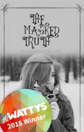 The Masked Truth | Wattys2015