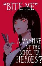 Bite me | BNHA [Vampire!OCxVarious] by Yonokia