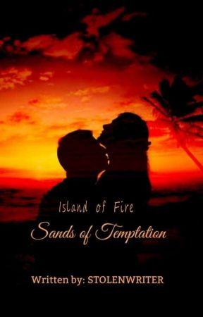 Island of Fire: Sands Of Temptation by StolenWriter