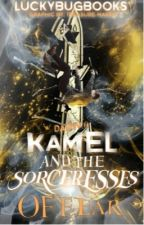 DAWN #2: Kamel & the Return of the Sorceresses of Fear by LuckyBugBooks