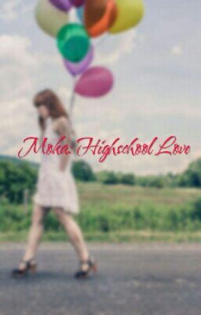 Moka:Highschool Love by mor0122