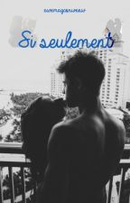 Si seulement by xwxmagconwxw