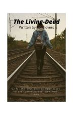 The Living-Dead by nameofursextape