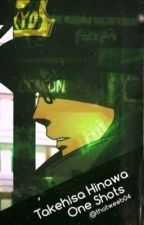 Takehisa Hinawa x Fem!Reader one shots by ThatWeeb04
