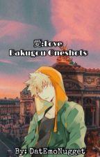 愛: Bakugou x Reader [OneShots] by DatEmoNugget