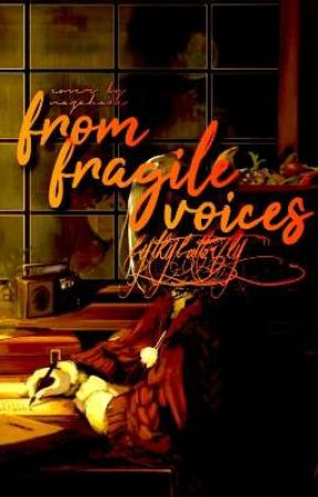 From Fragile Voices by ByThyButterfly
