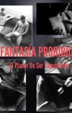 FANTASIA  PROHIBIDA by Wth_fcku