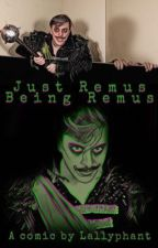 Just Remus Being Remus by Lallyphant