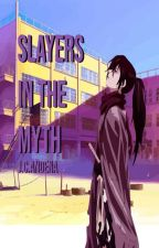 Slayers in the Myth: The Past and The Present by JCAndena