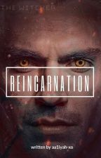 Reincarnation ➵ The Witcher by aa1iyah-xo