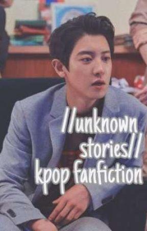   Unknown Stories   Kpop Fanfics {Request open} by xxsmallbyungxx