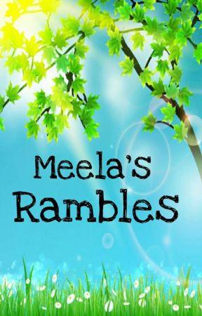 Meela's Rambles by precious-gem