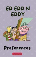 Ed edd n Eddy preferences by recoverygoals